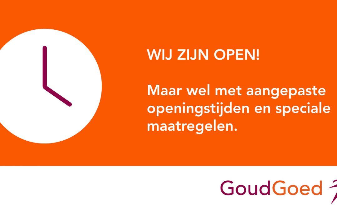 GoudGoed is open, maar met aangepaste openingstijden (update)
